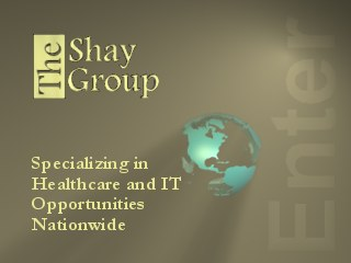 Click to Enter 'The Shay Group'- Software and IT Careers